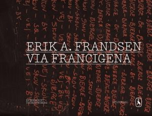 Via Francigena - Erik A. Frandsen - Bog