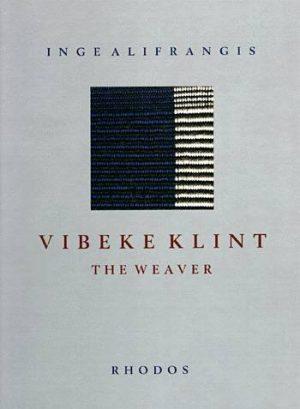 Vibeke Klint - The Weaver - Inge Alifrangis - Bog