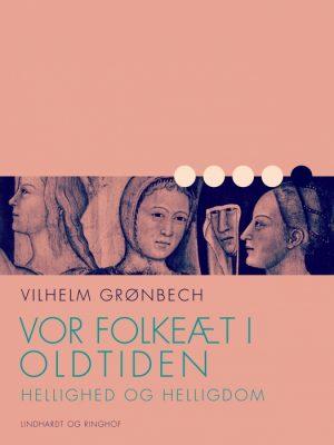 Vor folkeæt i oldtiden: Hellighed og helligdom (E-bog)