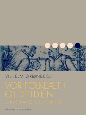 Vor folkeæt i oldtiden: Lykkemand og niding (E-bog)