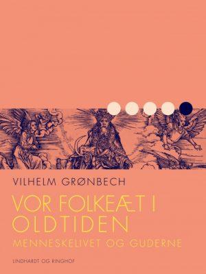 Vor folkeæt i oldtiden: Menneskelivet og guderne (E-bog)
