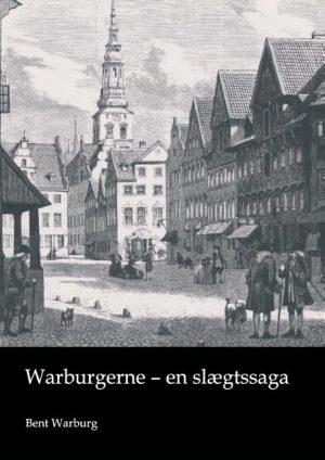 Warburgerne - En Slægtssaga - Bent Warburg - Bog