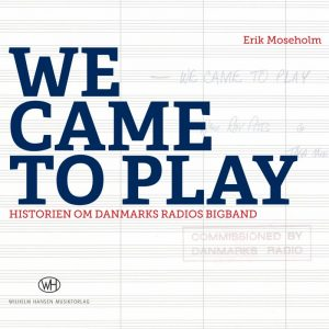 We Came To Play - Erik Moseholm - Bog