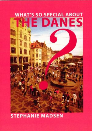 Whats So Special About The Danes ? - Stephanie Madsen - Bog