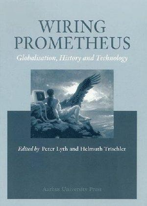Wiring Prometheus - Wolf Schäfer - Bog