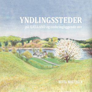 Yndlingssteder På Sjælland - Bertel Kristensen - Bog