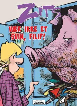 Zits: Vær Nu Ikke Et Svin, Filip! - Jerry Scott - Tegneserie