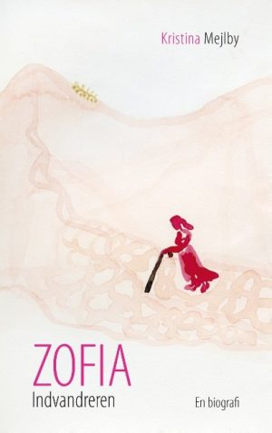 Zofia Indvandreren - Kristina Mejlby - Bog