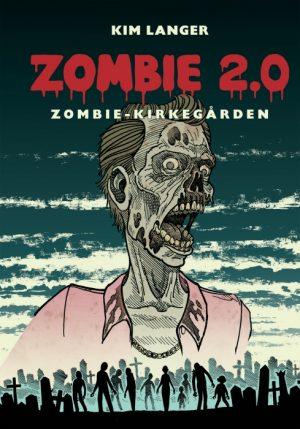 Zombie 2.0: ZOMBIE-KIRKEGÅRDEN (E-bog)