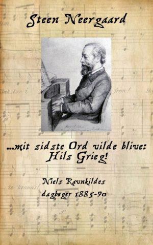 ... mit sidste Ord vilde blive: Hils Grieg! (E-bog)