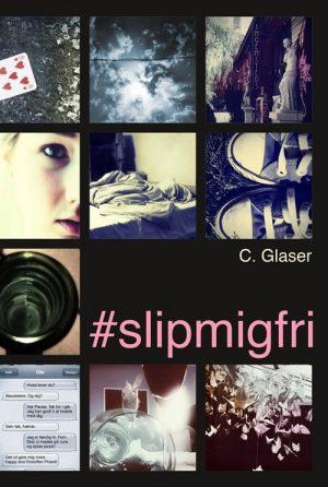 #slipmigfri / Slip Mig Fri - Charlotte Glaser - Bog