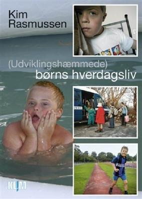 (udviklingshæmmede) Børns Hverdagsliv - Kim Rasmussen - Bog