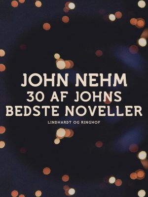 30 Af Johns Bedste Noveller - John Nehm - Bog