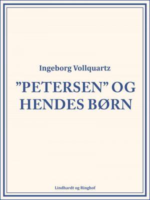 """""""petersen"""" Og Hendes Børn - Ingeborg Vollquartz - Bog"""