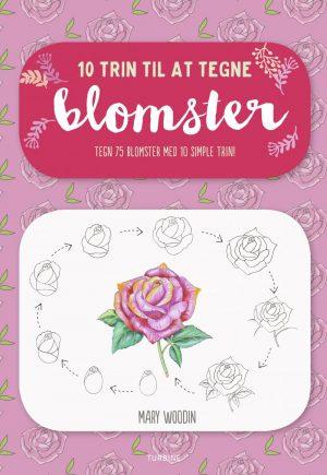 10 Trin Til At Tegne Blomster - Mary Woodin - Bog