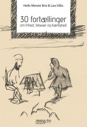 30 Fortællinger Om Frihed, Fatwaer Og Kærlighed - Lars Vilks - Bog