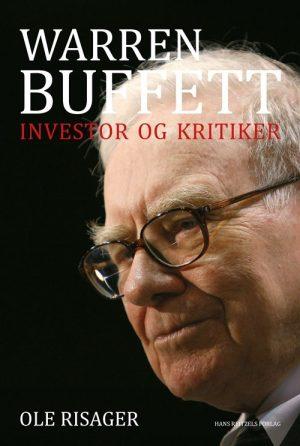 Warren Buffett - Investor Og Kritiker - Ole Risager - Bog