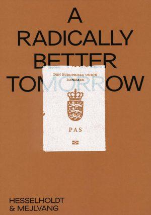 A Radically Better Tomorrow - Shwetal A. Patel - Bog