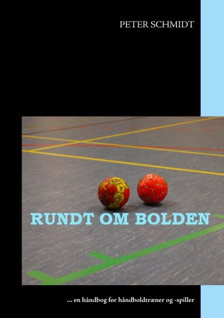 Rundt Om Bolden - Peter Schmidt - Bog