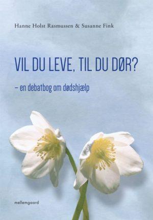 Vil du leve, til du dør? (E-bog)
